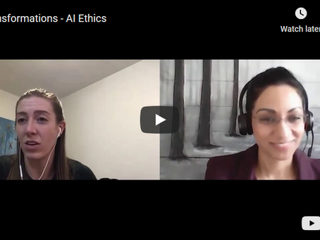 AI Ethics and Transformations