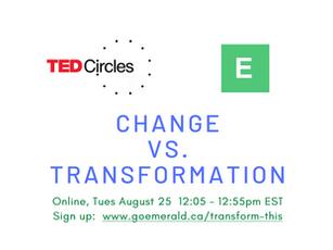 Change vs. Transformation: TED Circle (Free)