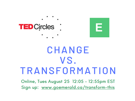 Change vs. Transformation: TED Circle (Aug 25, 2020)
