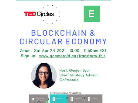 Blockchain & Circular Economies: TED Circles (Apr 2021)