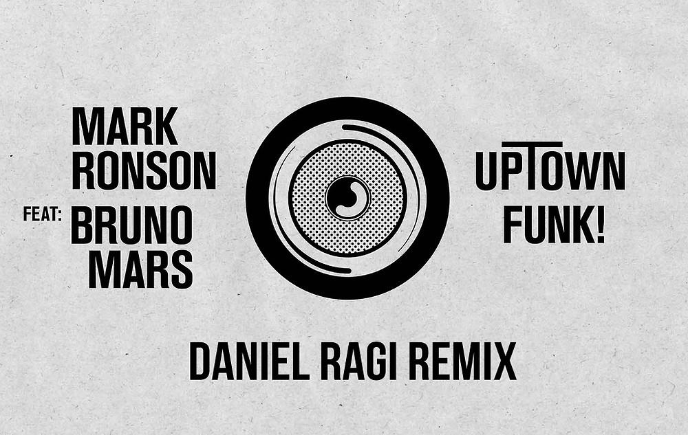 Mark Ronson ft Bruno Mars - Uptown Funk (Daniel Ragi Remix.jpg