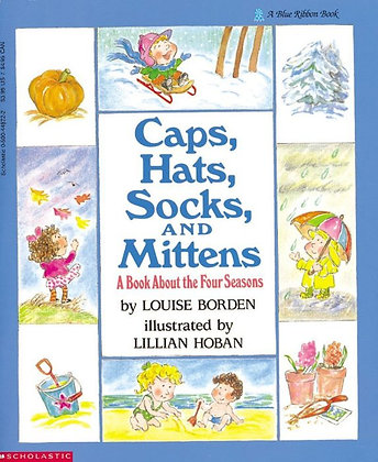 Caps, Hats, Socks, and Mittens: A Book about the Four Seasons