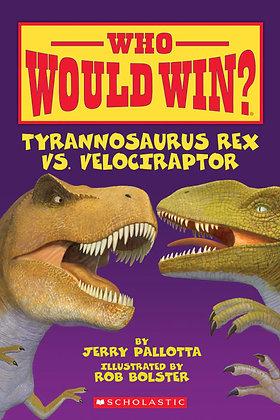 Who Would Win? Tyrannosaurus Rex vs. Velociraptor