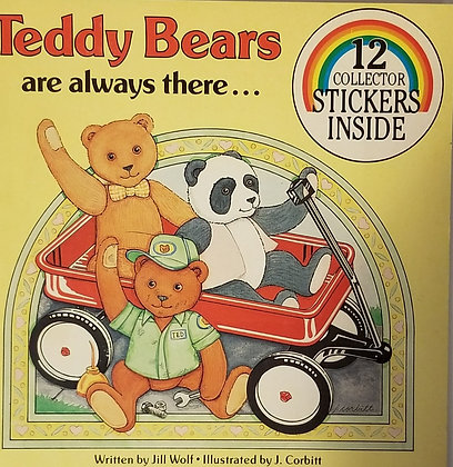 Teddy Bears Are Always There