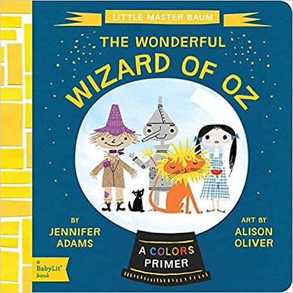 The Wonderful Wizard of Oz: A Colors Primer