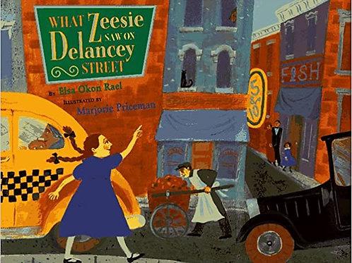 What Zeesie Saw on Delancey Street