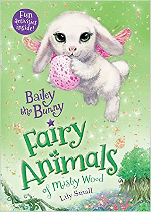 Bailey the Bunny: Fairy Animals of Misty Wood