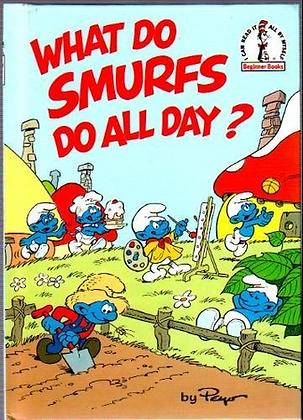 What Do Smurfs Do All Day?