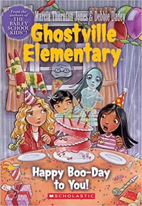 Ghostville Elementary: Happy Boo-Day to You!