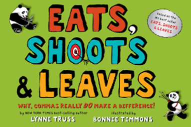 Eats, Shoots, & Leaves: Why Commas Really Do Make a Difference!