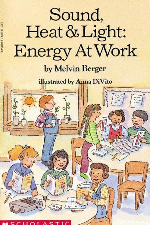 Sound, Heat & Light: Energy at Work