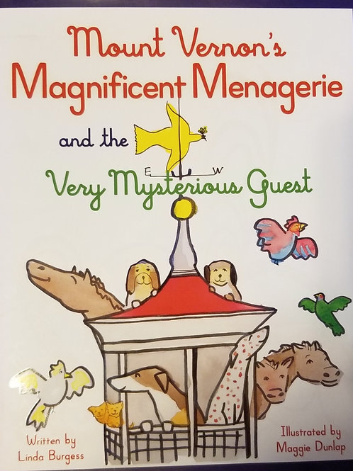 Mount Vernon's Magnificent Menagerie and the Very Mysterious Guest