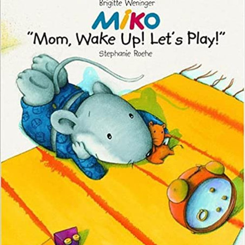 MIKO: Mom, Wake Up and Play!