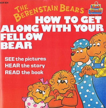 The Berenstain Bears: How to Get Along With Your Fellow Bear