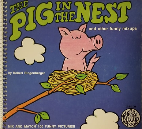 The Pig in the Nest and Other Funny Mixups