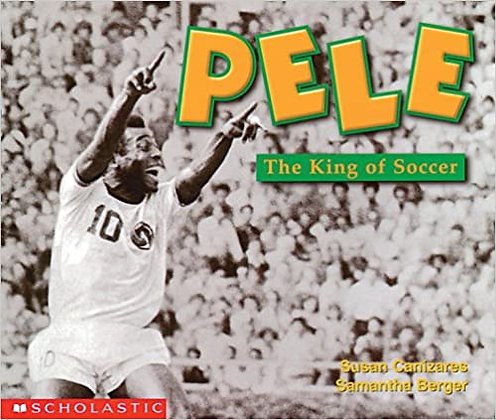 Pele: The King of Soccer