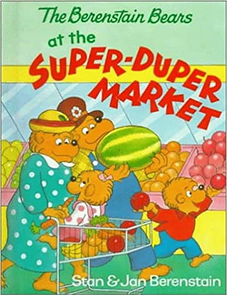 The Berenstain Bears at the Super-Duper Market