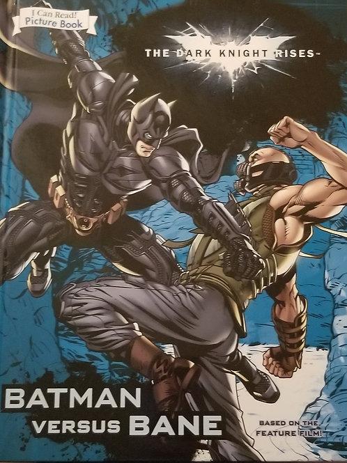 The Dark Knight Rises: Batman Versus Bane
