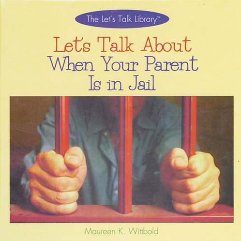 Let's Talk About When Your Parents Is in Jail