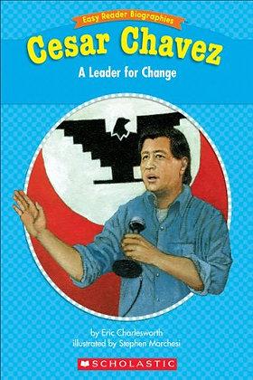 Cesar Chavez: A Leader for Change