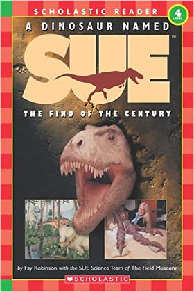 A Dinosaur Named Sue: The Find of the Century