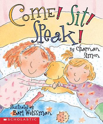 Come! Sit! Speak!