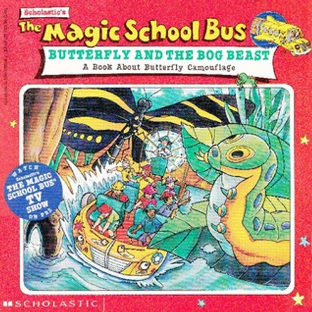 The Magic School Bus: Butterfly and the Bog Beast