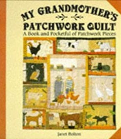 My Grandmother's Patchwork Quilt: A Book and Pocketful of Patchwork Pieces