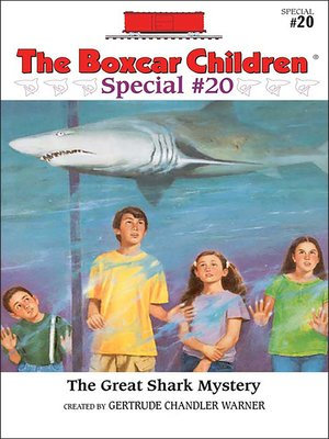 The Boxcar Children: The Great Shark Mystery