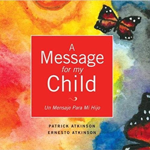 A Message for my Child/Un Mensaje Para Mi Hijo