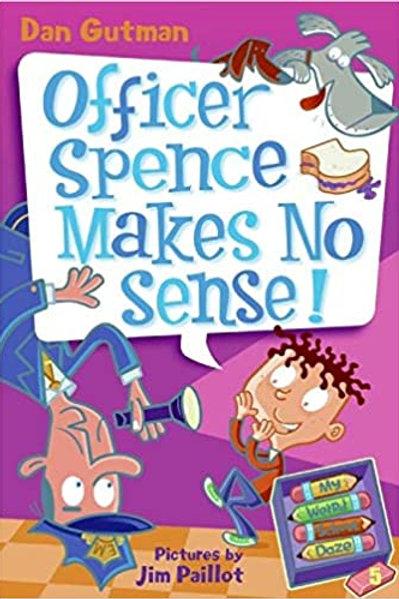 Officer Spence Makes No Sense!