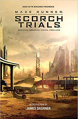 The Scorch Trials: The Official Graphic Novel Prelude