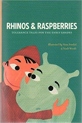 Rhinos & Raspberries: Tolerance Tales for the Early Grades