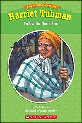 Harriet Tubman: Follow the North Star