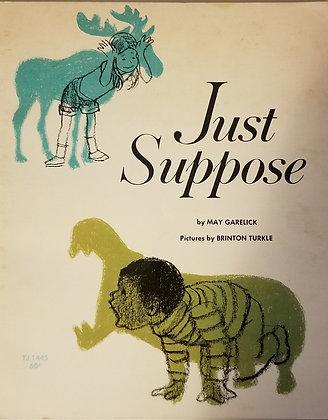 Just Suppose