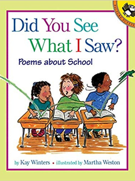 Did You See What I Saw? Poems about School