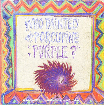 Who Painted the Porcupine Purple?
