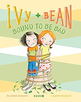 Ivy and Bean - Bound to be Bad