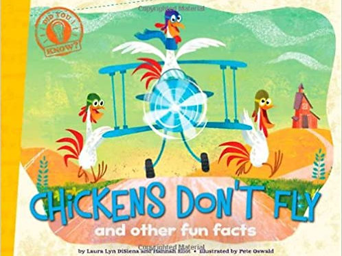 Chickens Don't Fly and Other Fun Facts