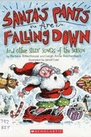 Santa's Pants Are Falling Down: And Other Silly Songs of the Season