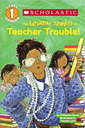 The Saturday Triplets in Teacher Trouble!