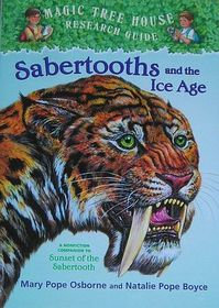 Magic Tree House: Sabertooths and the Ice Age