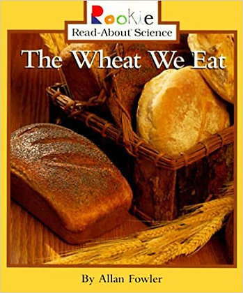 The Wheat We Eat
