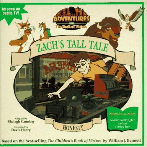 Honesty: Zach's Tall Tale (Adventures from the Book of Virtues, No 1)