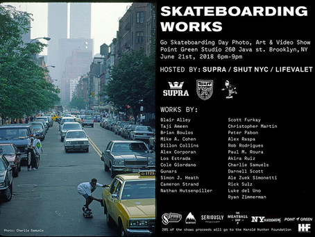 Happy Go Skateboarding Day! and Skateboarding Works Go Skateboarding Day Show, NYC