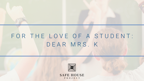 For the Love of a Student: Dear Mrs. K