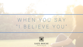 """When You Say """"I Believe You."""""""