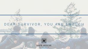 Dear Survivor: You are Enough