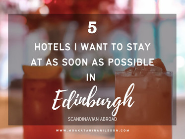 5 hotels in Edinburgh I want to stay at as soon as possible!