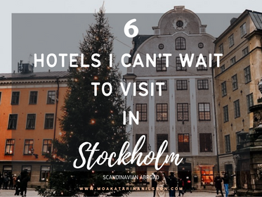 6 hotels in Stockholm that I can't wait to visit as soon as possible